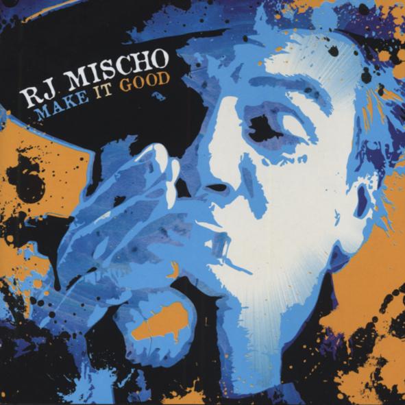 R.J. Mischo - Make It Good